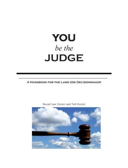 You Be The Judge: A Handbook for the Land Use Decisionmaker